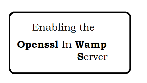 Enabling the openssl in Wamp-Xampp