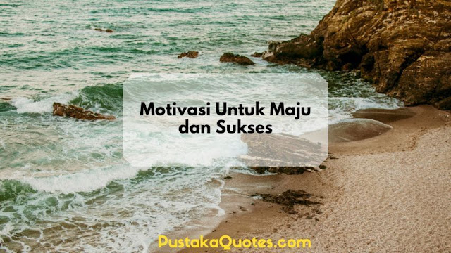 Motivasi Untuk Maju dan Sukses