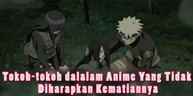 5 Tokoh Anime Yang Tidak Diharapkan Kematiannya