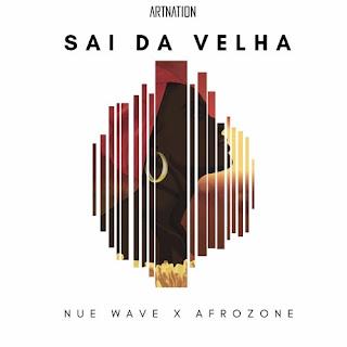Nue Wave feat. Afrozone - Sai da Velha