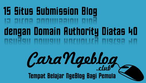 Gratis 15 Situs Submit Blog dengan DA Diatas 40