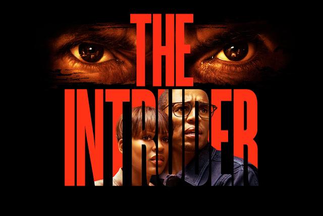 The Intruder (Film 2019) Sinopsis, Review, dan Pemain Lengkap