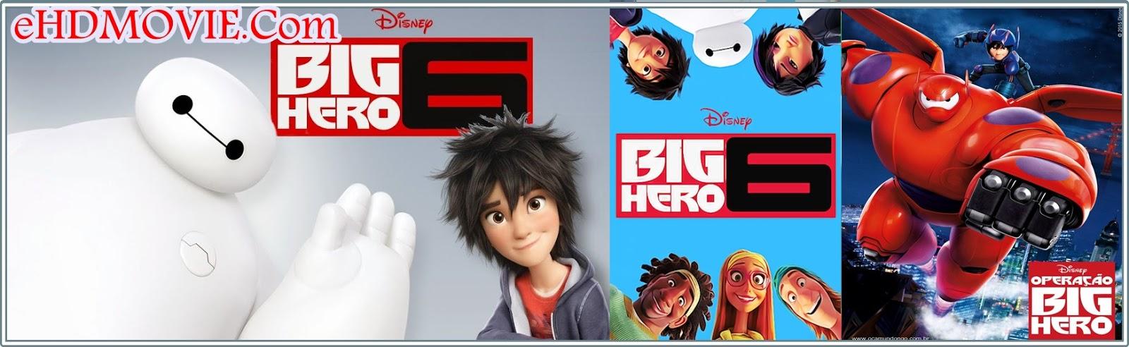 Big Hero 6 2014 Full Movie Dual Audio [Hindi – English] 720p - 480p ORG BRRip 350MB - 850MB ESubs Free Download