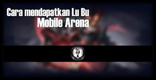 cara mendapatkan lubu mobile arena