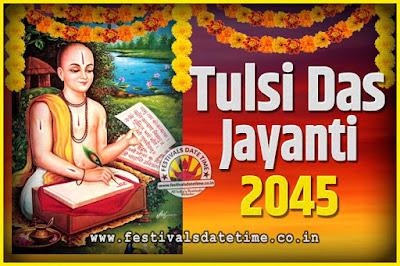 2045 Tulsidas Jayanti Date and Time, 2045 Tulsidas Jayanti  Calendar