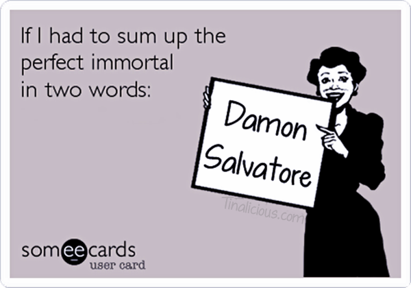 Perfect Immortal Damon Salvatore