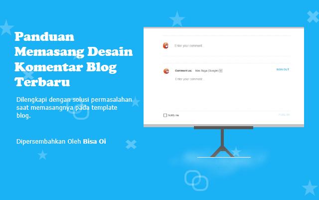 Panduan Lengkap Memasang Komentar Blogger Terbaru