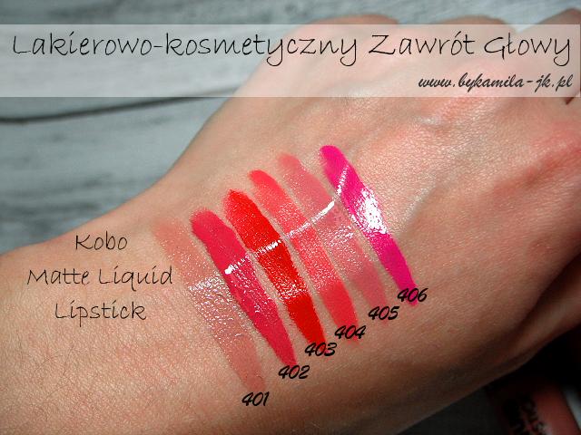Kobo matowe szminki w płynie Liquid Matte Lipstick swatche