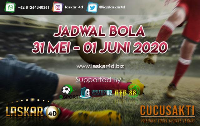 JADWAL BOLA JITU TANGGAL 31 MEI – 01 JUNI 2020