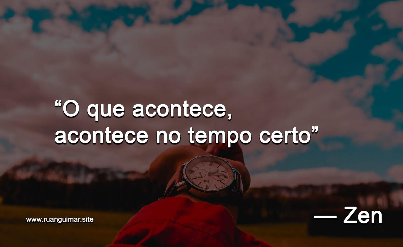O que acontece, acontece no tempo certo.
