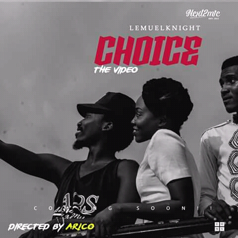 DOWNLOAD VIDEO: CHOICE - LEMUEL KNIGHT (DIR.BY ARICO)