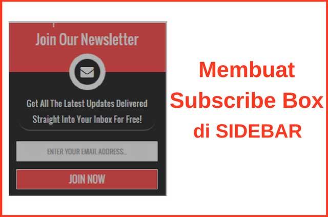 Cara Membuat Widget Subscribe Box yang Keren di Sidebar Blog