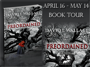Interview with David L Wallace, author of Preordained