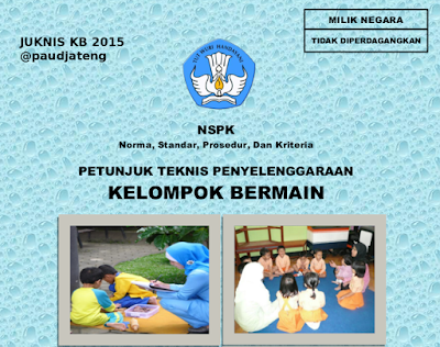 Petunjuk Teknis Penyelenggaraan Kelompok Bermain (KB) 2015