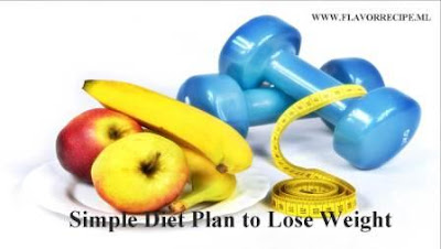 Simple Diet Plan to Lose Weight