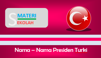 Daftar Nama Presiden Turki dari masa ke masa (Terlengkap)