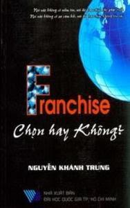 Franchise - Chọn Hay Không - Nguyễn Khánh Trung