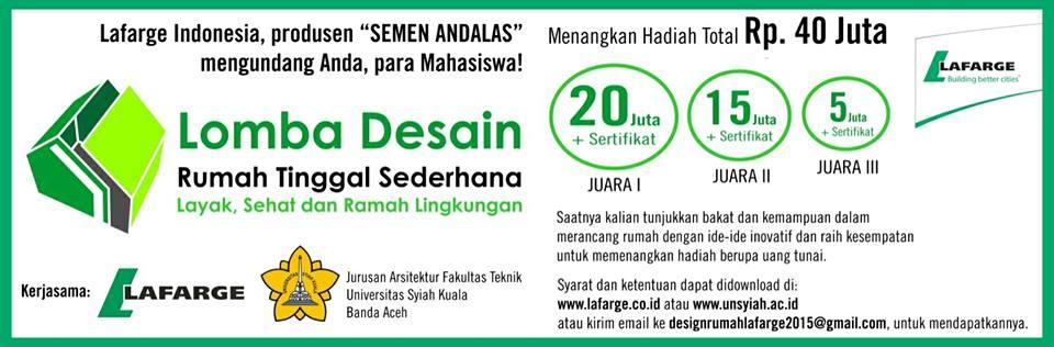 Lomba Desain Rumah Tinggal Sederhana, Layak, Sehat dan Ramah Lingkungan Oleh Lafarge Indonesia dan Unsyiah