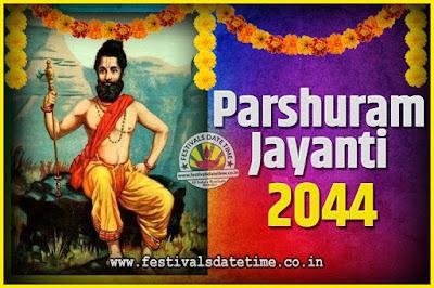 2044 Parshuram Jayanti Date and Time, 2044 Parshuram Jayanti Calendar