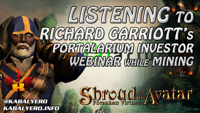 Listening To Richard Garriott's Portalarium Investor Webinar While Mining 🎮 Shroud Of The Avatar