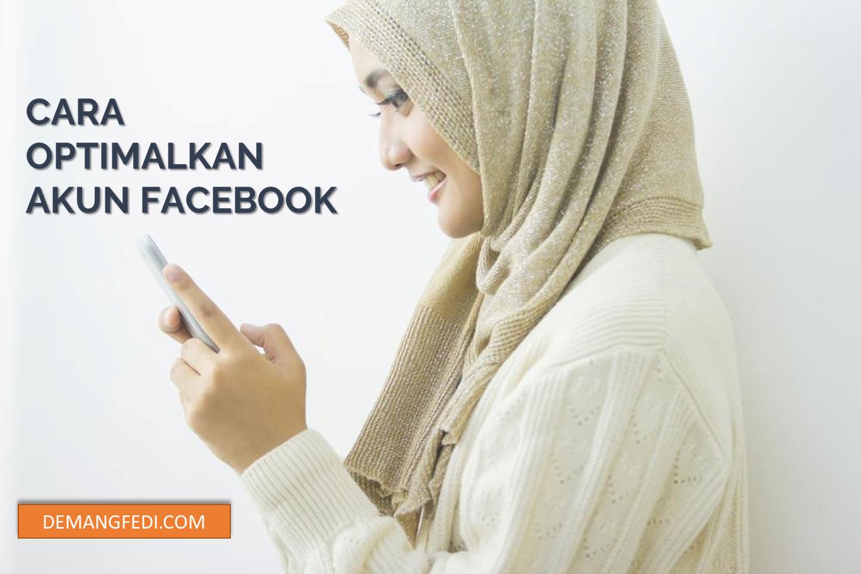 Bagaimana caranya mengoptimalkan akun facebook