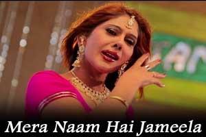 Mera Naam Hai Jameela