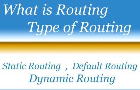 Routing - Type of Routing