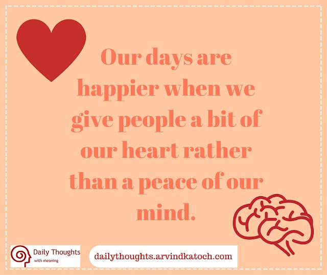 Daily Thought, Meaning, days, happier, people, heart, mind, peace,