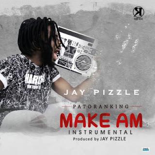 "Download Instrumental: Patoranking – ""Make Am"" (Producer: Jay pizzle)"