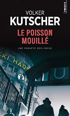 Volker Kutscher Le Poisson Mouillé