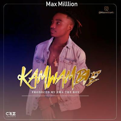 Maxmillion – Kamwambie