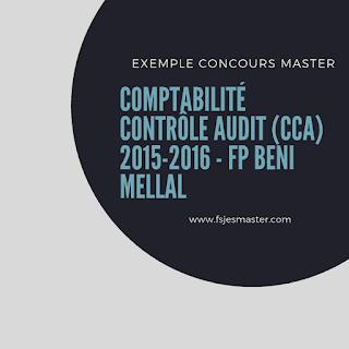 Concours d'accès au Master Comptabilité Contrôle Audit (CCA) 2015-2016 Fp-Beni Mellal