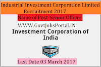 The Industrial Investment Corporation Limited Recruitment –Senior Officer