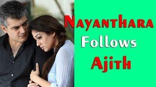 Nayanthara Follows Ajith's Principle