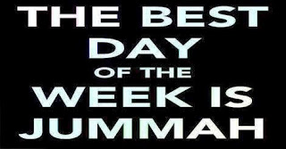 the best dayb of the week is jummah friday , جمعة مباركة