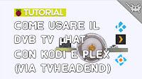 Come Usare il DVB TV HAT con Kodi e Plex!
