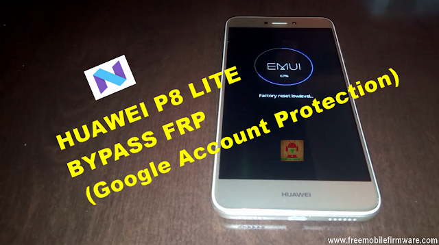 Guide To Bypass FRP Google Account For Huawei P8 Lite Latest security