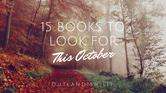 15 Books To Look For This October :: Outlandish Lit