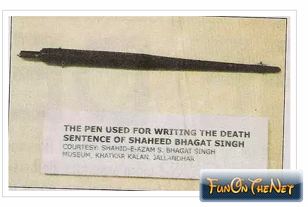 Pen used for writing the Death Sentence of Shaheed Bhagat Singh.