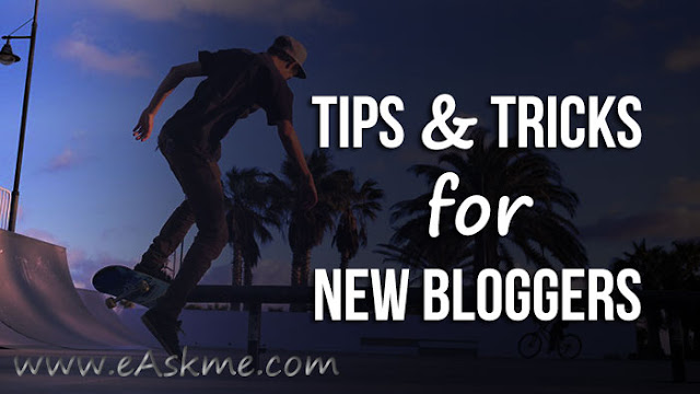 Tips and Tricks for New Bloggers: eAskme