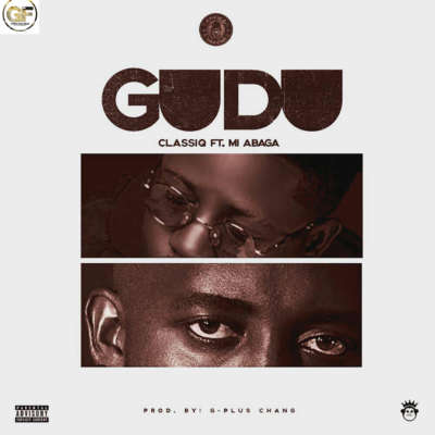 ClassiQ – GUDU ft. M.I Abaga [New Song]-www.mp3made.com.ng