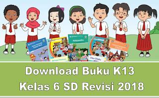 Download Buku K13 Kelas 6 SD Revisi 2018 terbaru