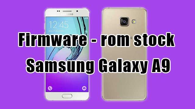 rom stock Samsung Galaxy A9 SM-A9000 Clon
