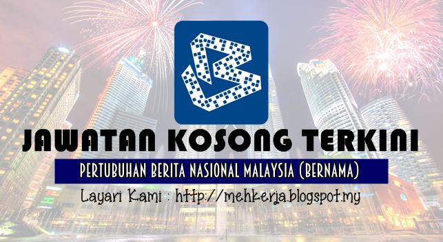 Jawatan Kosong Terkini 2016 di Pertubuhan Berita Nasional Malaysia (BERNAMA)