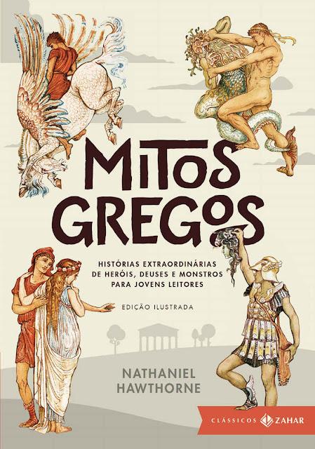 Mitos gregos edição ilustrada Histórias extraordinárias de heróis, deuses e monstros para jovens leitores - Nathaniel Hawthorne