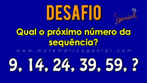 Raciocínio Lógico: Qual o próximo número da sequência? 9, 14, 24, 39, 59, ?