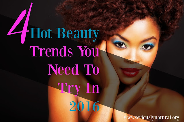4 Hot Beauty Trends You Need To Try In 2016