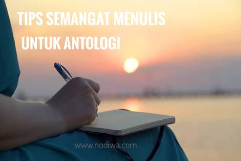Tips semangat menulis untuk antologi
