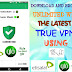 Latest True Vpn Is Now Working For Etisalat And Glo Free Browsing