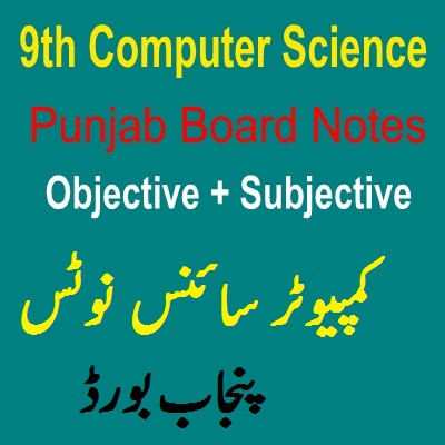 9th Class Computer Science Notes Punjab Board - Easy MCQs
